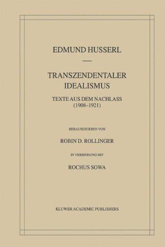 Download Transzendentaler Idealismus: Texte Aus Dem Nachlass (1908–1921) (Husserliana: Edmund Husserl – Gesammelte Werke) (German Edition) PDF