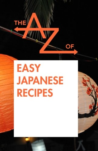 The A to Z of Easy Japanese Recipes (The A to Z Books) by Individuality Books
