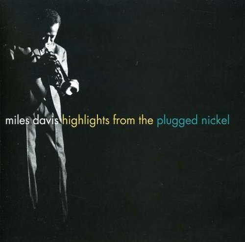 Highlights from the Plugged Nickel (Miles Davis Complete Live At The Plugged Nickel)