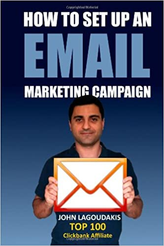 Gratis ebook download til mobiltelefon How to Set Up an Email Marketing Campaign: The Ultimate Step-by-Step Illustrated Guide! PDF ePub 1493676253