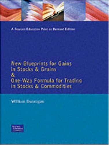 New Blueprints for Gains in Stocks & Grains and One-Way Formula for Trading in Stocks & Commodities (Traders' Masterclass) by F. T Pitman