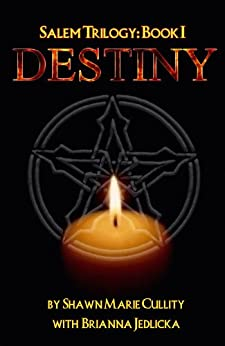 Destiny (Salem Trilogy: Book I 1) by [Cullity, ShawnMarie, Jedlicka, Brianna]