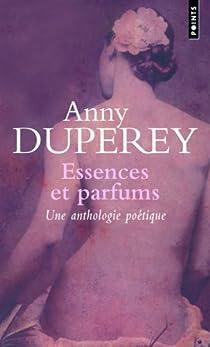 Essences et parfums : une anthologie poétique par Duperey