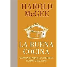 La buena cocina: Cómo preparar los mejores platos y recetas (Spanish Edition)