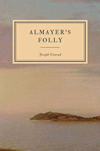 Almayer's Folly: A Story of an Eastern River - First Edition