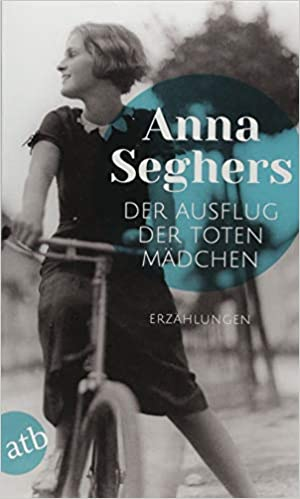 Der Ausflug der toten Mädchen: und andere Erzählungen: Amazon.de: Seghers,  Anna: Bücher