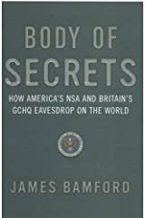 Body Of Secrets: How America's NSA & Britain's GCHQ Eavesdrop On The World by James Bamford (2002-04-04) Paperback
