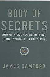 Body Of Secrets: How America's NSA & Britain's GCHQ Eavesdrop On The World by James Bamford (2002-04-04)