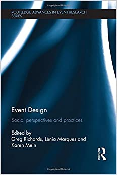 Event Design: Social perspectives and practices (Routledge Advances in Event Research Series)