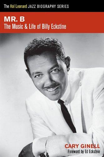 Mr. B.: The Music And Life Of Billy Eckstine (Hal Leonard Jazz Biographies)