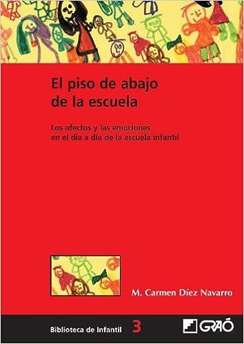 El Piso De Abajo De La Escuela: 003 por M. Carmen Díez Navarro
