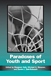 Paradoxes of Youth and Sport (Suny Series on Sport, Culture, and Social Relations) (Suny Series on Sport, Culture, and Social Relations (Paperback))