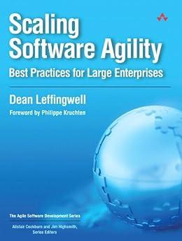 Scaling Software Agility: Best Practices for Large Enterprises (Agile Software Development Series) por [Leffingwell, Dean]
