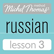 Michel Thomas Beginner Russian, Lesson 3 Speech by Natasha Bershadski Narrated by Natasha Bershadski