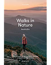 Walks in Nature: Australia 2nd ed: Easy Escapes into Unspoiled Landscapes Complete with Foodie Stops
