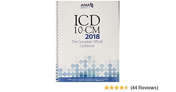 0ca3fecf3c04 ICD-10-CM 2018: The Complete Official Codebook (Icd-10-Cm the Complete  Official Codebook): 9781622026043: Medicine & Health Science Books @  Amazon.com