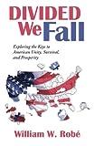 Divided We Fall, William W. Robé, 1475942974