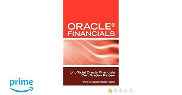 Oracle (R) Financials Interview Questions: Unofficial Oracle