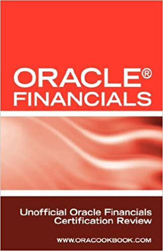 Book Oracle (R) Financials Interview Questions: Unofficial Oracle Financials / Fusion Certification Review: Includes Oracle Financials and Oracle Fusion Mi
