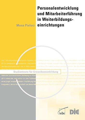 Personalentwicklung und Mitarbeiterführung in Weiterbildungseinrichtungen (Studientexte für Erwachsenenbildung)