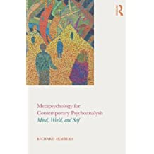 Metapsychology for Contemporary Psychoanalysis: Mind, World, and Self