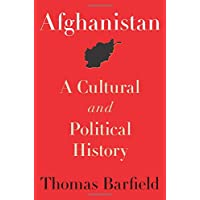Afghanistan: A Cultural and Political History: 36 (Princeton Studies in Muslim Politics)