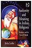 Authority and Meaning in Indian Religions 9780754634300