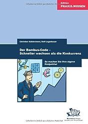 Der Bambus-Code - Schneller wachsen als die Konkurrenz: So machen Sie Ihre eigene Konjunktur