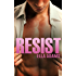 RESIST: A Stepbrother Romance (Bad Boy Billionaires)