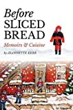 img - for Jeannette Kerr: Before Sliced Bread : Memoirs & Cuisine (Hardcover); 2015 Edition book / textbook / text book