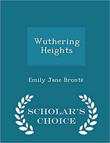 Wuthering Heights - Scholar's Choice Edition