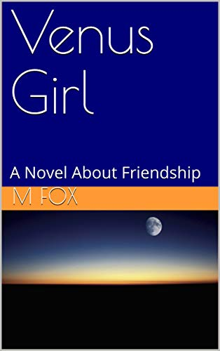 Venus Girl: A Novel About Friendship