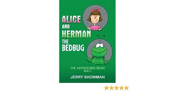 Alice & Herman the Bedbug: The Adventures Begin Bug 1 (The Magical Adventures of Alice and Herman)