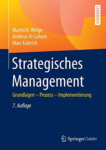 Strategisches Management: Grundlagen - Prozess - Implementierung