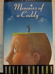 Memoirs of a Caddy