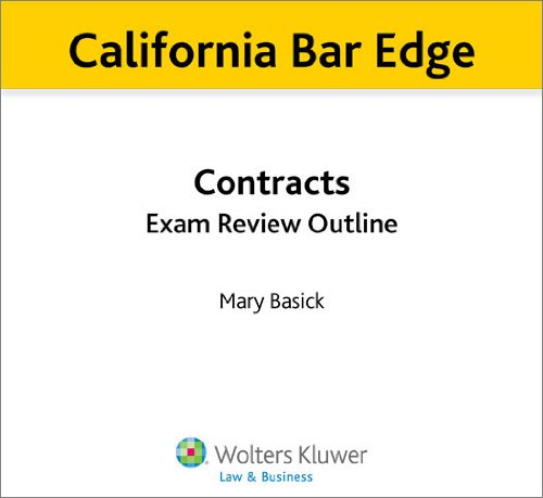 California Bar Edge: California Contracts Exam Review Outline for the Bar Exam