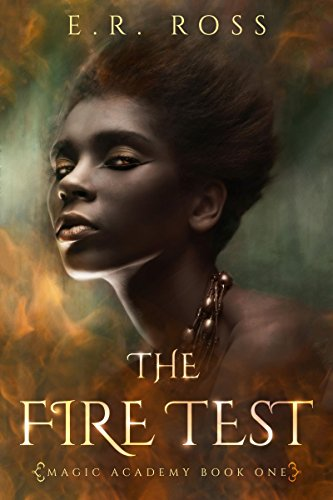 Magic Academy Book One: The Fire Test
