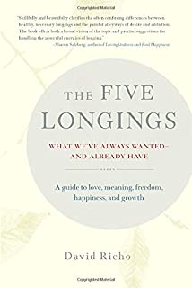 Book Cover: The Five Longings: What We've Always Wanted-and Already Have