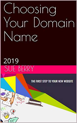Choosing Your Domain Name: 2019 (WP Web Genie Book 1)