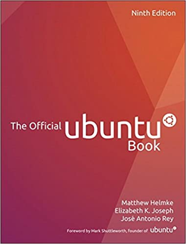 The official ubuntu book 9th edition matthew helmke elizabeth k the official ubuntu book 9th edition matthew helmke elizabeth k joseph jose antonio rey 9780134513423 amazon books reheart Images