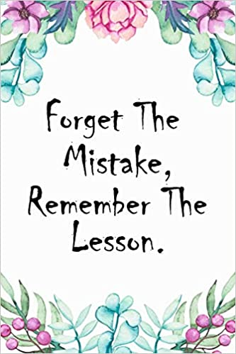 forget the mistake remember the lesson special life quote