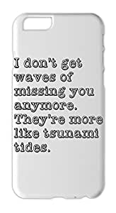 I don't get waves of missing you anymore. They're more like Iphone 6 plus case