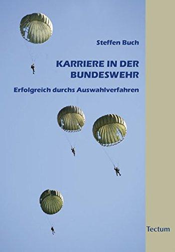 Karriere in der Bundeswehr: Erfolgreich durchs Auswahlverfahren Taschenbuch – 16. November 2010 Steffen Buch Tectum Wissenschaftsverlag 3828824994 NU-LBR-00973885