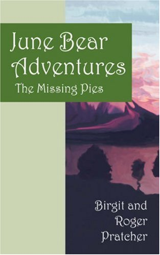Read Online June Bear Adventures: The Missing Pies PDF