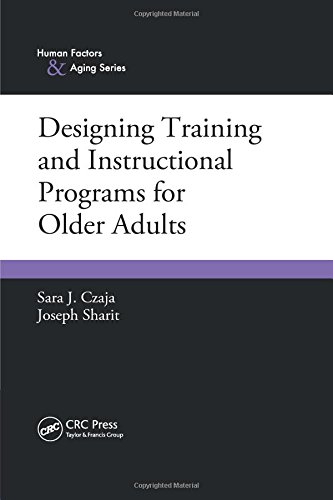 Designing Training and Instructional Programs for Older Adults (Human Factors & Aging)