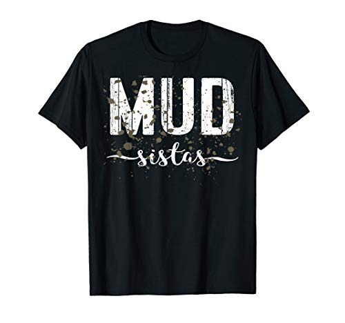 Mud Run Team Shirt Marathon Runner 5K Gift Mud Sistas Women T-Shirt