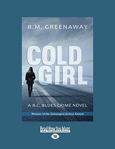 Cold Girl: A B.C. Blues Crime Novel ebook