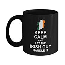 Irish Gift for Men - Keep Calm And Let The Irish Guy Handle It Coffee Mug - Birthday Gag Gifts for Dad Brother or Boyfriends - Funny Inspirational Gift Tea Cup Black Ceramic 11 Oz