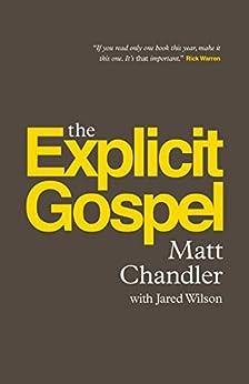 The Explicit Gospel by [Chandler, Matt]