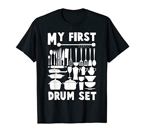 My First Drum Set Funny kitchen tools Drum Lover T-shirt